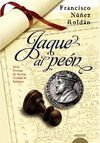 JAQUE AL PEÓN - XVII PREMIO DE NOVELA CIUDAD DE BADAJOZ