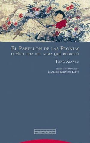 EL PABELLÓN DE LAS PEONÍAS O HISTORIA DEL ALMA QUE REGRESÓ