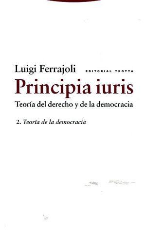 PRINCIPIA IURIS. TEORÍA DEL DERECHO Y DE LA DEMOCRACIA T. 2 TEORÍA DE LA DEMOCRACIA