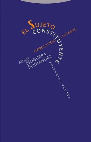 EL SUJETO CONSTITUYENTE. ENTRE LO VIEJO Y LO NUEVO