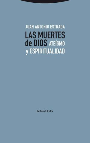LAS MUERTES DE DIOS. ATEÍSMO Y ESPIRITUALIDAD