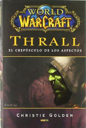 WORLD WARCRFT THRALL: CREPUSCULO DE LOS ASPECTOS