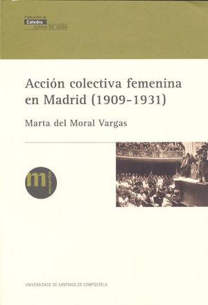 ACCIÓN COLECTIVA FEMENINA EN MADRID (1909-1931)