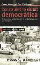 CONSTRUINT LA CIUTAT DEMOCRÀTICA