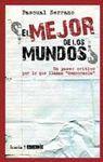 EL MEJOR DE LOS MUNDOS?