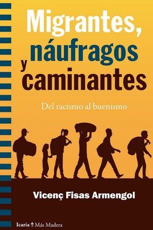 MIGRANTES, NAUFRAGOS Y CAMINANTES