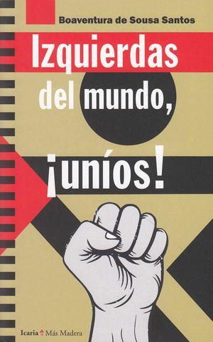 IZQUIERDAS DEL MUNDO, ¡UNIOS !