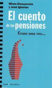 EL CUENTO DE LAS PENSIONES. ERASE UNA VEZ...