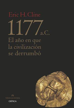 1177 A. C. EL AÑO EN QUE LA CIVILIZACIÓN SE DERRUMBÓ
