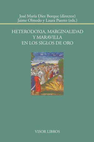 HETERODOXIA, MARGINALIDAD Y MARAVILLA EN LOS SIGLOS DE ORO