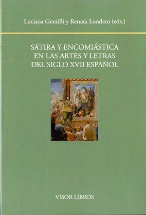SATIRA Y ENCOMIÁSTICA EN LAS ARTES Y LETRAS DEL SIGLO XXVII ESPAÑOL