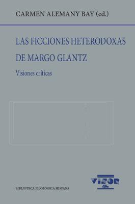 LAS FICCIONES HETERODOXAS DE MARGO GLANTZ