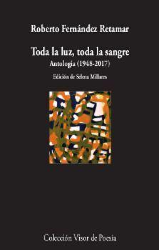 TODA LA LUZ, TODA LA SANGRE. ANTOLOGÍA (1978-2017)