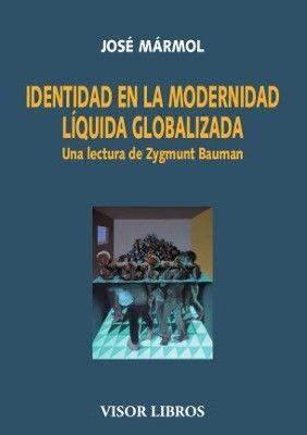 IDENTIDAD EN LA MODERNIDAD LIQUIDA GLOBALIZADA