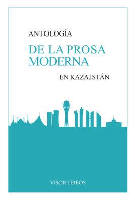 ANTOLOGÍA DE LA PROSA MODERNA EN KAZAJSTÁN