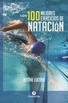 100 MEJORES EJERCICIOS DE NATACIÓN, LOS