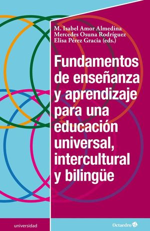 FUNDAMENTOS DE ENSEÑANZA Y APRENDIZAJE PARA UNA EDUCACIÓN UNIVERSAL, INTERCULTURAL Y BILINGUE