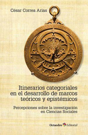 ITINERARIOS CATEGORIALES EN EL DESARROLLO DE MARCOS TEÓRICOS Y EPISTÉMICOS