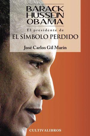BARACK HUSEIN OBAMA: EL PRESIDENTE DE EL SÍMBOLO PERDIDO.
