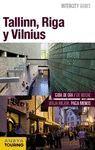 TALLINN, RIGA Y VILNIUS - INTERCITY GUIDES