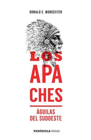 LOS APACHES. ÁGUILAS DEL SUDOESTE
