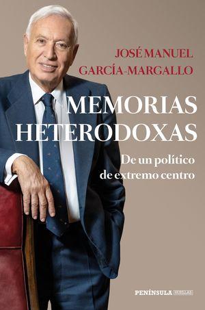 MEMORIAS HETERODOXAS DE UN POLÍTICO DE EXTREMO CENTRO