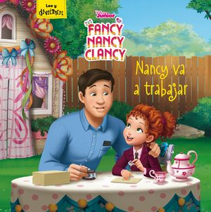 NANCY VA A TRABAJAR. FANCY NANCY CLANCY.