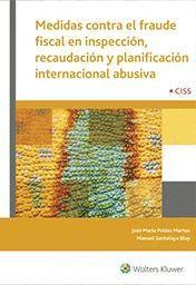 MEDIDAS CONTRA EL FRAUDE FISCAL EN INSPECCIÓN, RECAUDACIÓN Y PLANIFICACIÓN INTERNACIONAL ABUSIVA