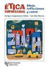 ETICA EMPRESARIAL. IDEAS, REFLEXIONES Y CASOS