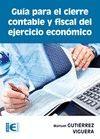 GUIA PARA CIERRE CONTABLE Y FISCAL DEL EJERCICIO ECONOMICO