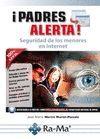 PADRES ALERTA! SEGURIDAD DE LOS MENORES EN INTERNET