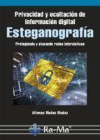 ESTEGANOGRAFIA. PRIVACIDAD Y OCULTACION DE INFORMACION DIGITAL