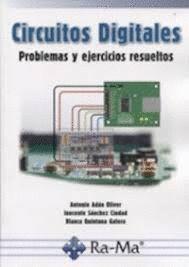 CIRCUITOS DIGITALES. PROBLEMAS Y EJERCICIOS RESUELTOS