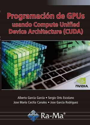 PROGRAMACION DE GPUS USANDO COMPUTE UNIFIED DEVICE ARCHITECTURE (CUDA)