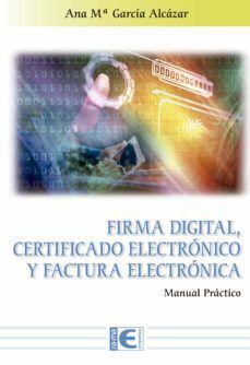 FIRMA DIGITAL, CERTIFICADO ELECTRONICO Y FACTURA ELECTRONICA