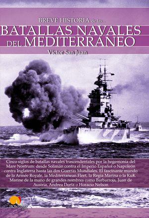 BREVE HISTORIA DE LAS BATALLAS NAVALES DEL MEDITERRANEO