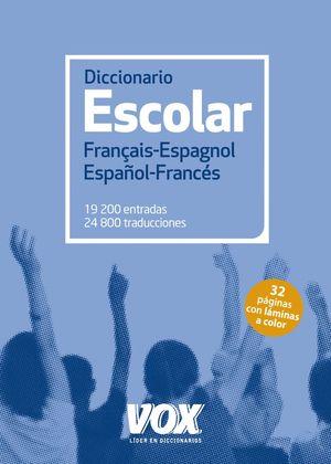 DICCIONARIO ESCOLAR FRANCAIS-ESPAGNOL / ESPAÑOL-FRANCES