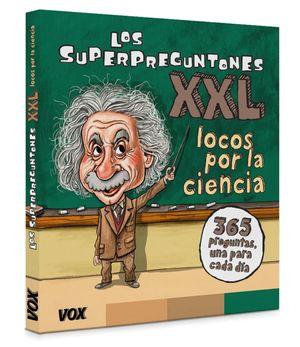 LOCOS POR LA CIENCIA! LOS SUPERPREGUNTONES XXL