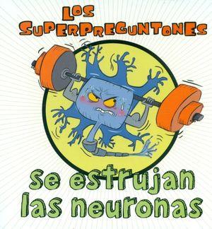 LOS SUPERPREGUNTONES SE ESTRUJAN LAS NEURONAS (CAJA)
