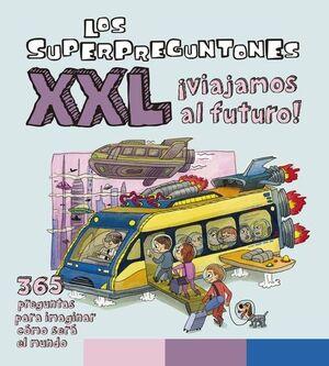 LOS SUPERPREGUNTONES XXL VIAJAMOS AL FUTURO!
