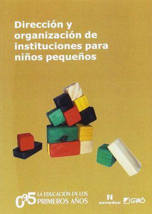 DIRECCION Y ORGANIZACION DE INSTITUCIONES PARA NIÑOS PEQUEÑOS