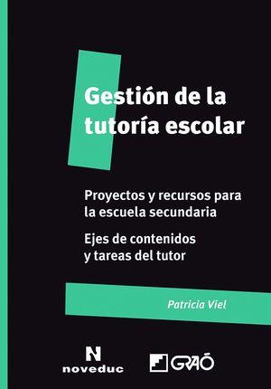 GESTION DE LA TUTORÍA ESCOLAR. PROYECTOS Y RECURSOS PARA LA ESCUELA SECUNDARIA