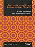 GUÍA PRACTICA PARA EL TRABAJO DE FIN DE GRADO EN EDUCACION