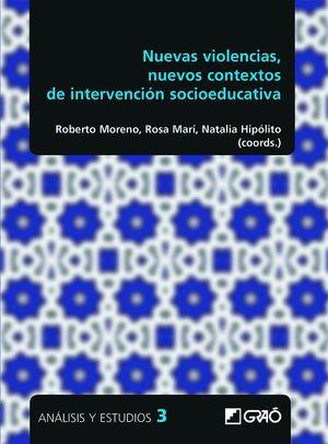 NUEVAS VIOLENCIAS , NUEVOS CONTEXTOS DE INTERVENCION SOCIOEDUCATIVA