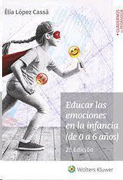 EDUCAR LAS EMOCIONES EN LA INFANCIA (DE 0 A 6 AÑOS)