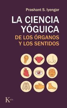 CIENCIA YÓGUICA DE LOS ÓRGANOS Y LOS SENTIDOS