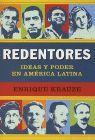 REDENTORES, IDEAS Y PODER EN AMERICA LATINA