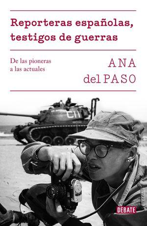 REPORTERAS ESPAÑOLAS, TESTIGOS DE GUERRA