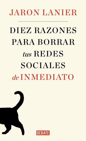 DIEZ RAZONES PARA BORRAR TUS REDES SOCIALES DE INMEDIATO
