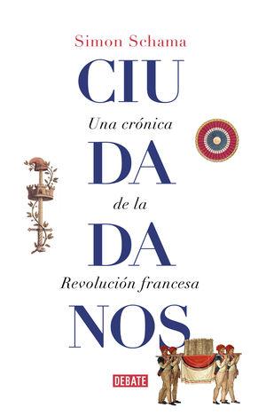CIUDADANOS. UNA CRÓNICA DE LA REVOLUCIÓN FRANCESA